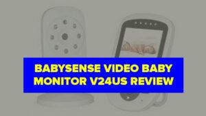 BabySense Video Baby Monitor V24US Review