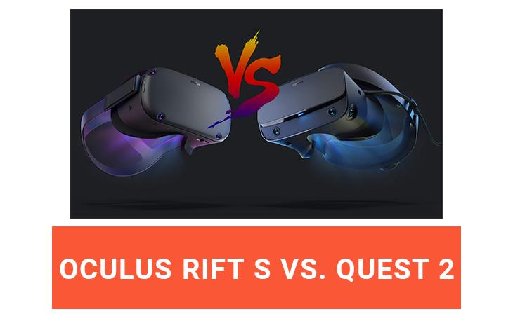Oculus Rift S vs. Quest 2